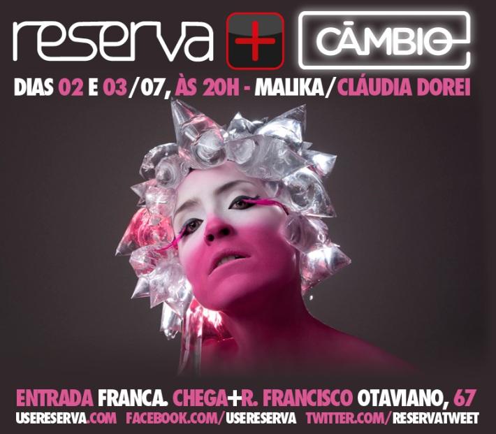 Claudia Dorei é MALIKA! Somente hoje e amanhã no Reserva + CAMBIO